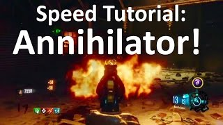 Speed Tutorial: How to get the Annihilator! Call of Duty: Black Ops 3: Zombies!
