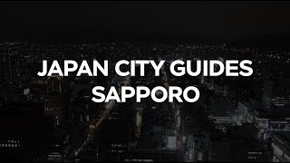 Japan City Guides: Sapporo