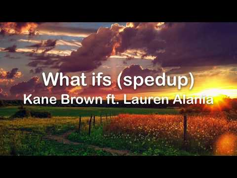 What Ifs - Kane brown ft. Lauren Alaina (sped up)
