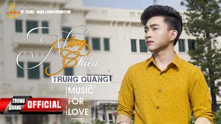Nắng Chiều   Trung Quang | Music For Love (Số 1)