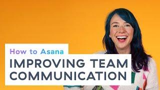 How to Asana: Improving team communication
