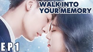 【ENG SUB 】Walk Into Your Memory EP1——Starring: Cecilia Boey,Eden Zhao,Tiffany Zhong