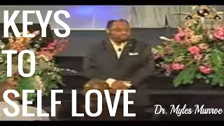 KEYS TO SELF LOVE By Dr. Myles Munroe