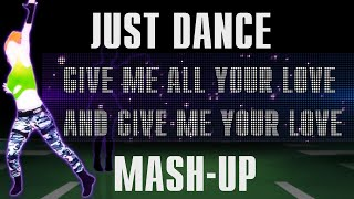 Just Dance | Give Me All Your Lovin' by Madonna feat. Nicki Minaj & M.I.A. | Fanmade Mash-Up