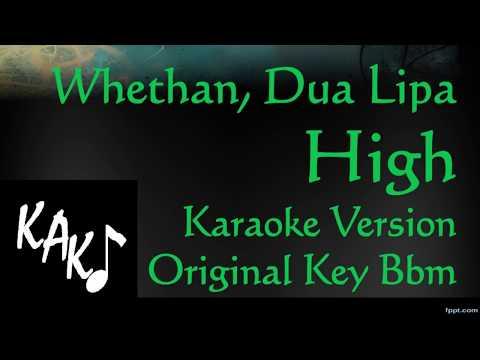 Whethan - Dua Lipa - High Karaoke Cover Instrumental Lyrics Original Key Bbm