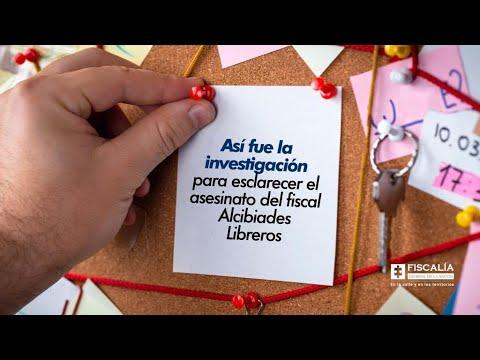 Así fue la investigación para esclarecer el asesinato del fiscal Alcibiades Libreros