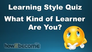 Learning Style Quiz - What Kind of Learner are You?