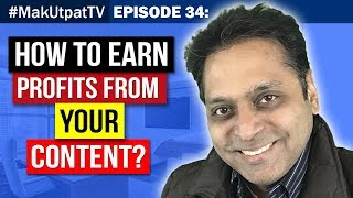 MakUtpatTV Episode 34: 3 Keys to Profit from your Content