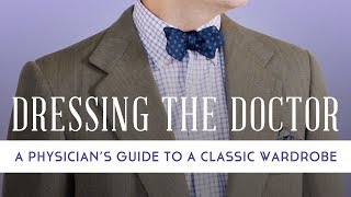 Doctor Dressing Guide - How To Look Professional At The Hospital As A Physician Or MD - What To Wear