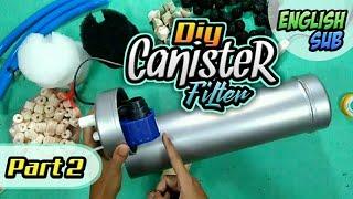 Part 2 | Diy Canister Filter Dari Pipa PVC (Finishing)