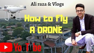 How To Fly A Drone DJI Phantom 4 in Village. Apna UDHA pind. || ALI RAZA & VLOGS ||