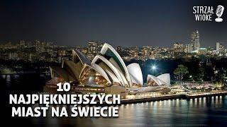 10 Najpiękniejszych miast na świecie
