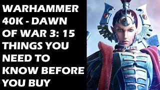 Dawn of War 3 - 15 Things You ABSOLUTELY NEED TO KNOW Before You Buy