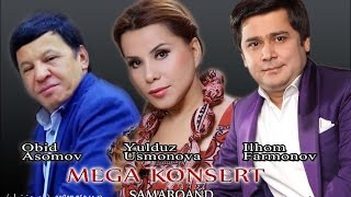 MEGA KONSERT - Ilhom Farmonov & Yulduz Usmonova & Obid Asomov
