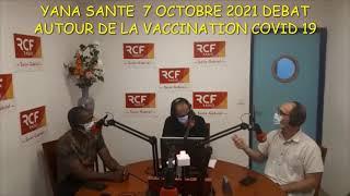 YANA SANTÉ 7 OCTOBRE 2021 DÉBAT AUTOUR DE LA VACCINATION COVID19