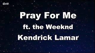 Pray For Me   The Weeknd, Kendrick Lamar Karaoke 【No Guide Melody】 Instrumental