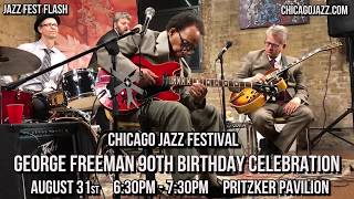 George Freeman Celebrates his 90 B-Day at the Chicago Jazz Festival!