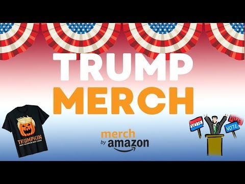 Trump, Merch & Politics 🇺🇸 Trend Research For Merch By Amazon In 2018