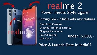 Realme 2 Officially Confirmed in India - Price & Launch Date in India - Expected Specifications!!