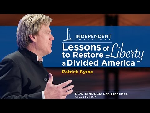 Lessons of Liberty to Restore a Divided America | Patrick Byrne
