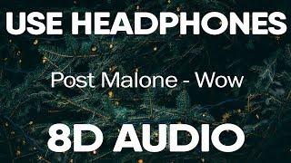 Post Malone – Wow (Lyrics) | 8D AUDIO