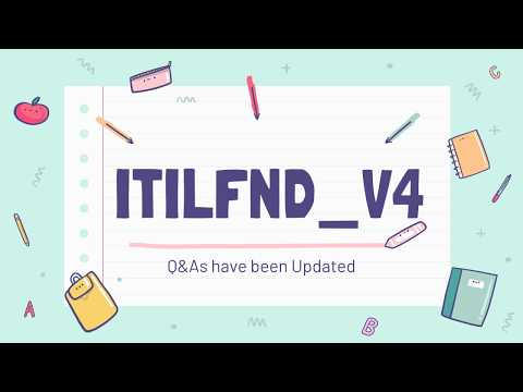 2020 Updated ITIL 4 Foundation ITILFND_V4 Questions and ...