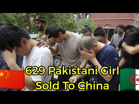629 Pakistani Girl Sold in China as a Brides | Woman Trafficking,  Kya Ho Raha Hein? #cpec