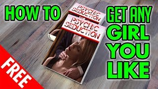 How to get any girl you like - Psychic Seduction Premium Ebook Free Download 😍😍