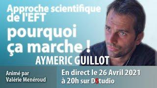 Approche scientifique de l'EFT, pourquoi ça marche avec Aymeric Guillot