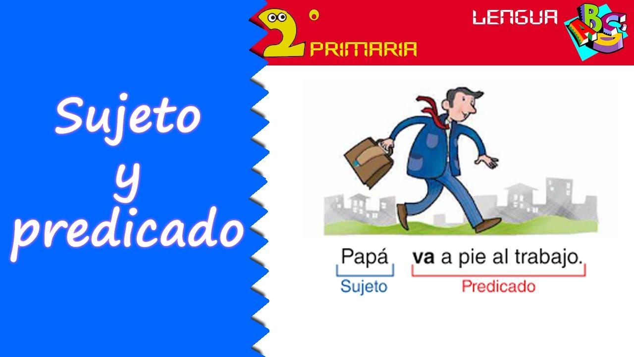 Lengua Castellana. 2º Primaria. Tema 11. La oración: sujeto y predicado