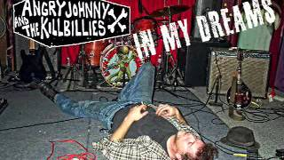 Angry Johnny And The Killbillies-In My Dreams