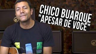 Chico Buarque - Apesar de Você (como tocar - aula de violão)