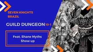 Seven knights Brazil - Guild Dungeon 10-1 Feat. Shane show up