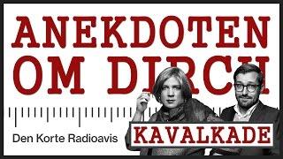 Den Korte Radioavis - Kavalkade: Dirch-anekdoten
