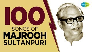Top 100 Songs of Majrooh Sultanpuri | मजरूह   - YouTube