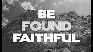 That A Man Be Found Faithful!  1 Corinthians 4:2