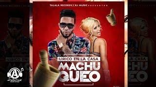 Lirico En La Casa - Machuqueo (Audio)
