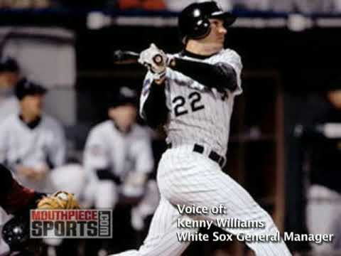 White Sox GM Kenny Williams on Jim Thome and Scott Podsednik