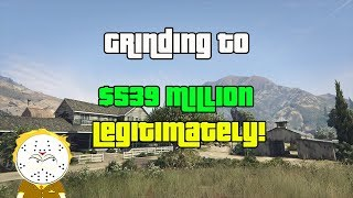 GTA Online Grinding To $539 Million Legitimately