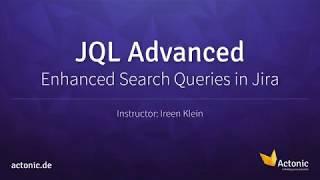 JQL Advanced – Enhanced Search Queries in Jira