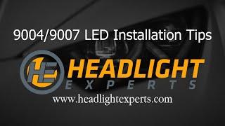 Headlight Experts 9004/9007 LED Headlight Conversion Kit Installation Tips