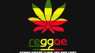 """KENNY KNOTS """"LOVE JAH AND LIVE"""" MESSENJAH MUSIC."""