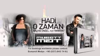 Hadi O Zaman - Nazan Öncel & Tarkan  Club Version  2014