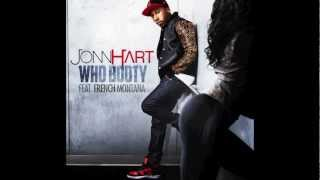 "Jonn Hart ""Who Booty"" Feat French Montana"
