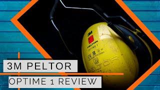 3M Peltor Optime 1 Ear Defenders Review