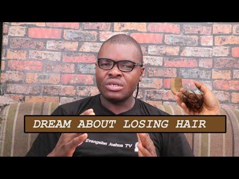 DREAM ABOUT LOSING HAIR - Evangelist Joshua Dream Dictionary