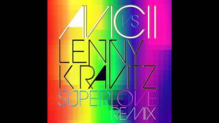 Avicii vs Lenny Kravitz - Superlove