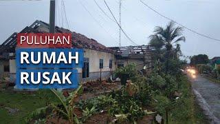 Angin Puting Beliung Melanda Tulangbawang, Puluhan Rumah Rusak