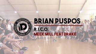 "Brian Puspos ""R.I.C.O. by Meek Mill Feat. Drake"" - IDANCECAMP 2015"