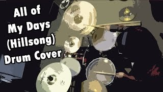 All Of My Days - Hillsong - Drum Cover